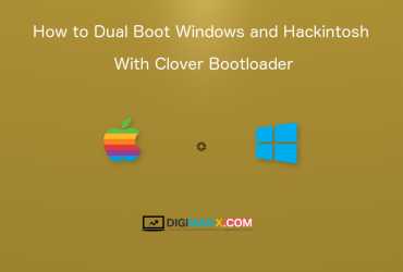 How to Dual Boot Windows and Hackintosh With Clover