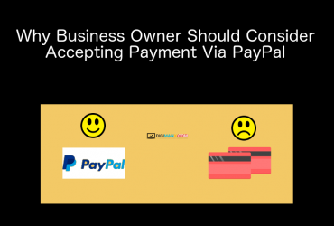 Why Business Owner Should Consider Accepting Payment Via PayPal