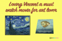 Loving Vincent a must watch movie for art lover