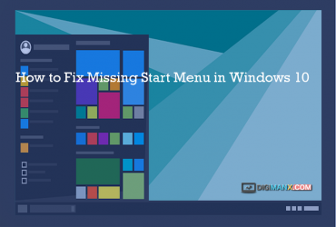 How to Fix Missing Start Menu in Windows 10