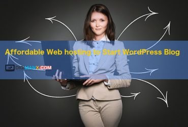 Affordable Web hosting to Start WordPress Blog