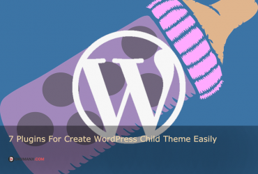 7 Plugins For Create WordPress Child Theme Easily