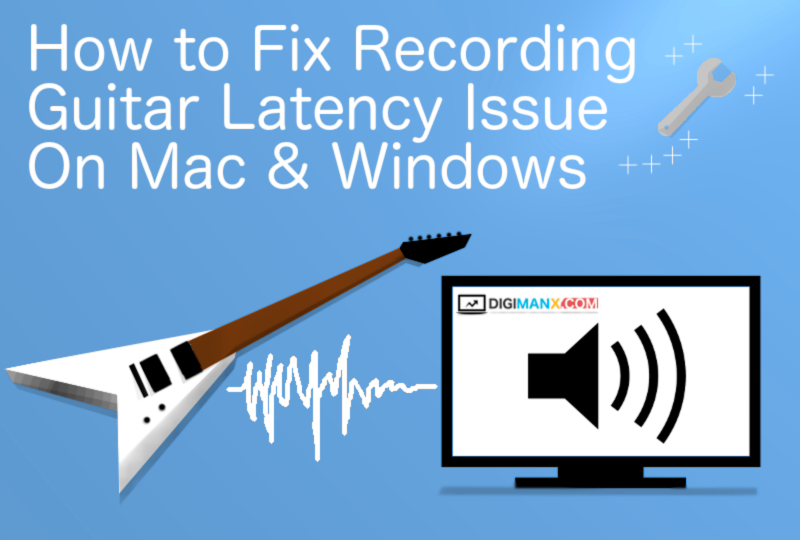 How to Fix Recording Guitar Latency Issue On Mac & Windows