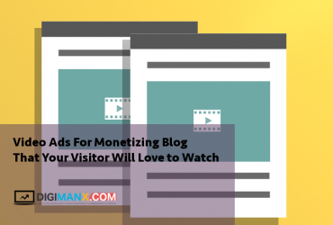 Video Ads For Monetizing Blog That Your Visitor Will Love to Watch
