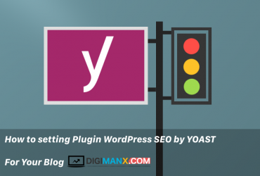 How to setting Plugin WordPress SEO by YOAST For Your Blog
