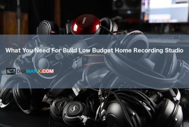 What You Need For Build Low Budget Home Recording Studio
