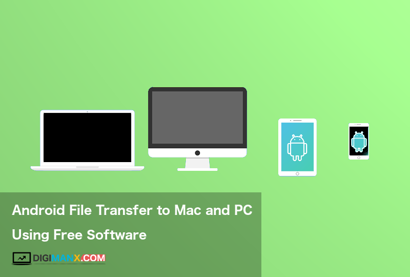 Android File Transfer to Mac and PC