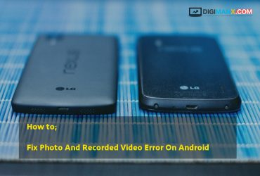 Fix Photo And Recorded Video Error On Android