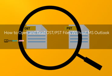 How to Open and Read OST/PST Files Without MS Outlook