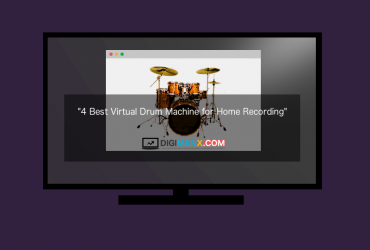 4 Best Virtual Drum Machine for Home Recording