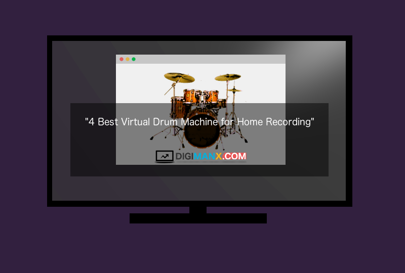 Virtual Drum Machine for Home Recording