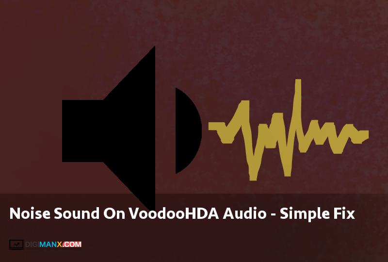 Noise Sound On VoodooHDA Audio - Simple Fix