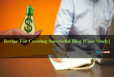 Recipe For Creating Successful Blog [Case Study]