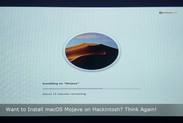 Want to Install macOS Mojave on Hackintosh Think Again!