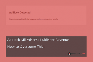 Adblock Kill Adsense Publisher Revenue – How to Overcome This