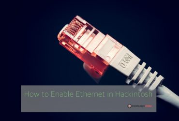 How to Enable Ethernet in Hackintosh