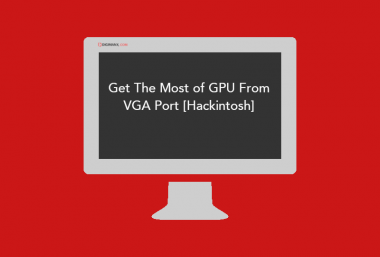 Get The Most of GPU From VGA Port [Hackintosh]