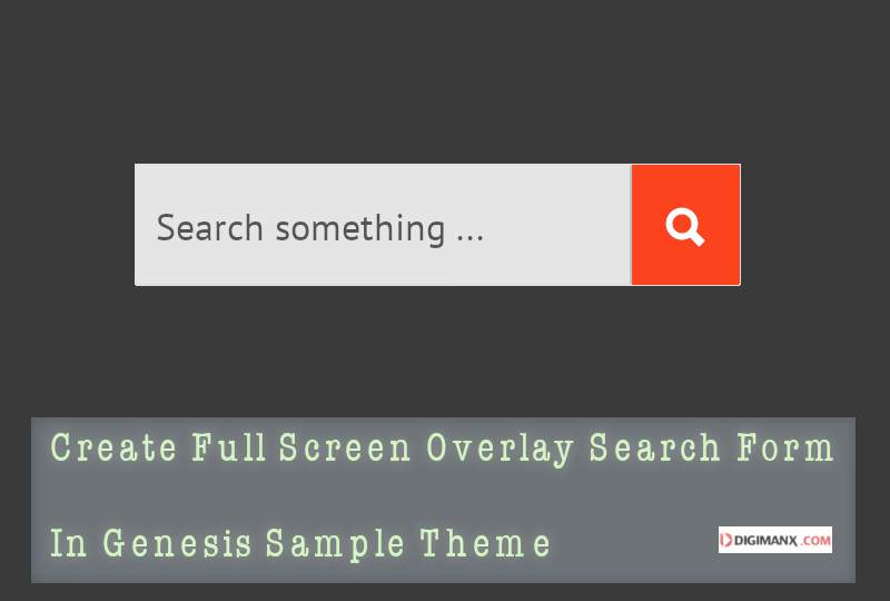 Full screen overlay search form in genesis