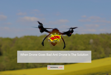 When Drone Goes Bad Anti Drone Is The Solution