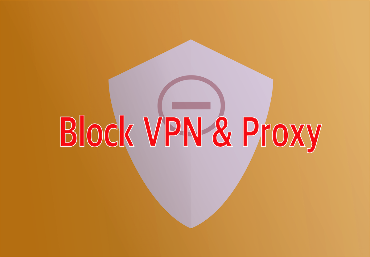 Block VPN and Proxy
