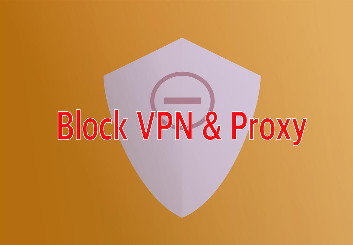 Block VPN and Proxy